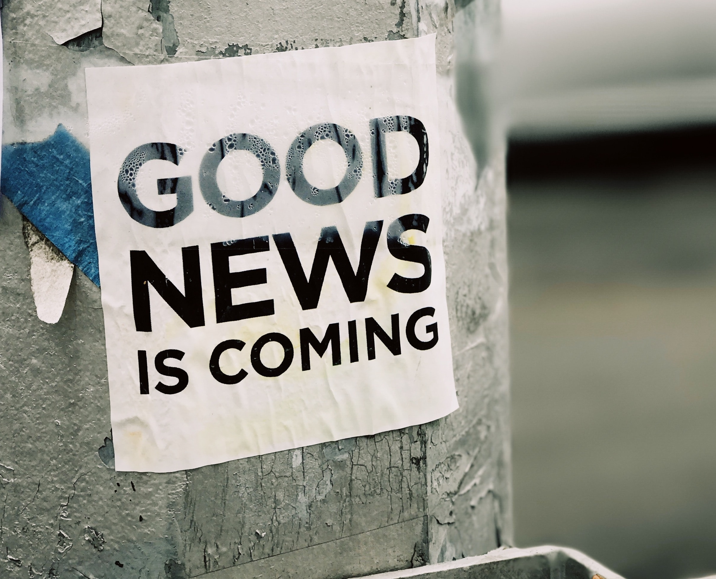 Good news is coming | Photo by Jon Tyson on Unsplash