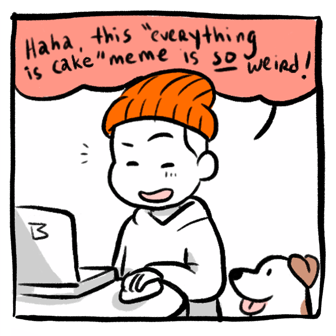 Everything is Cake