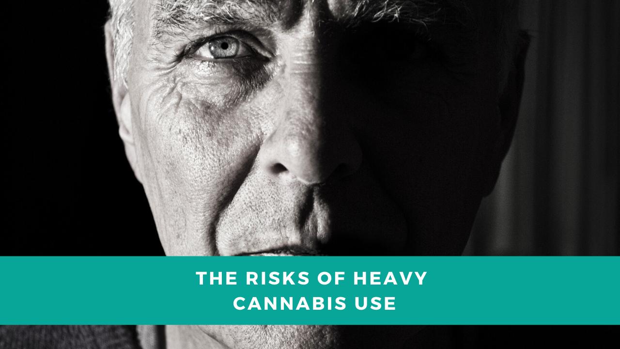 The Risks of Heavy Cannabis Use