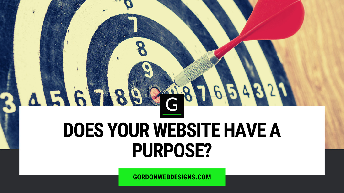 Does Your Website Have A Purpose
