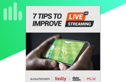 eBook: 7 Tips to Improve Live Streaming