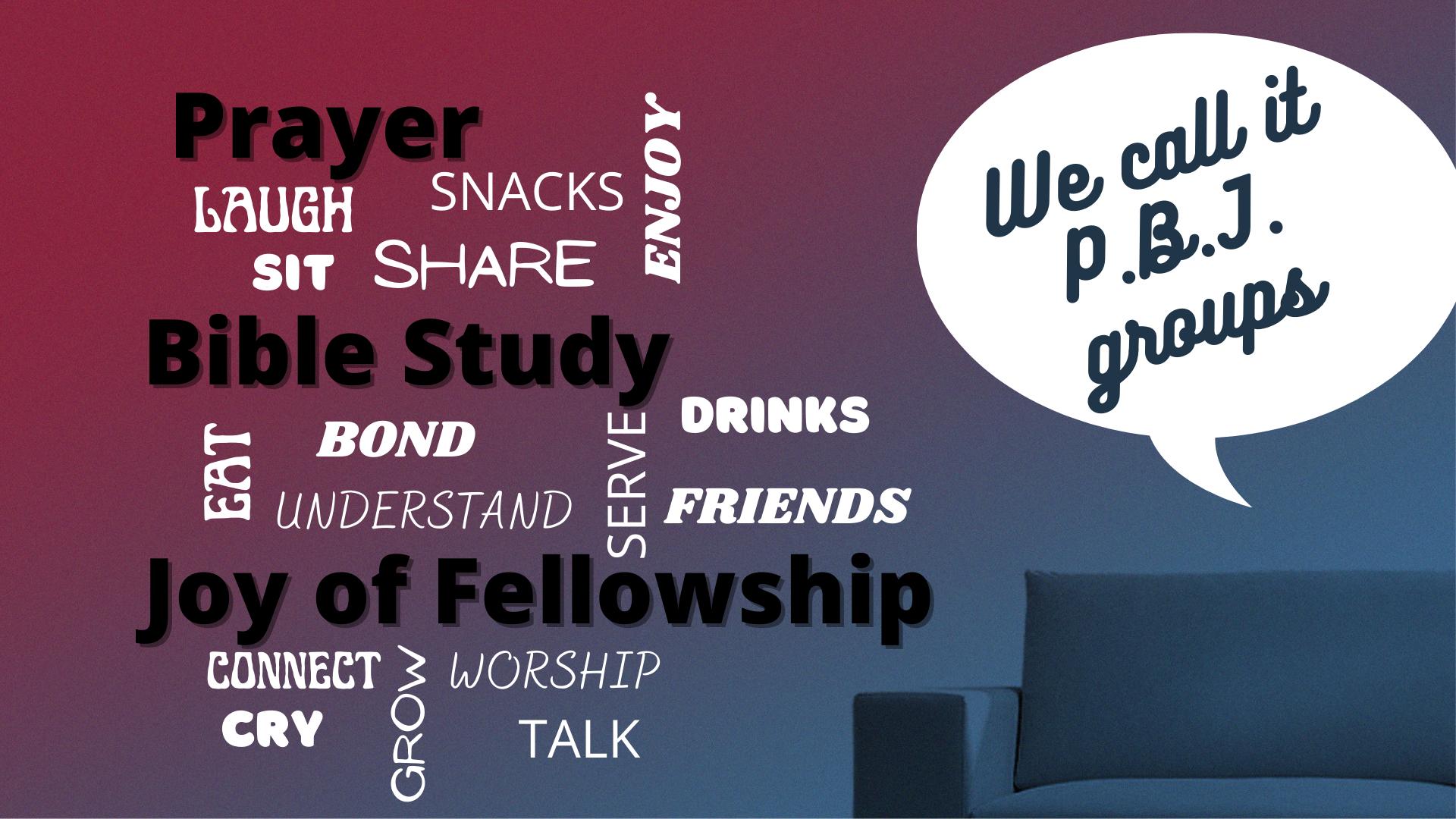P. B. J. Home Groups