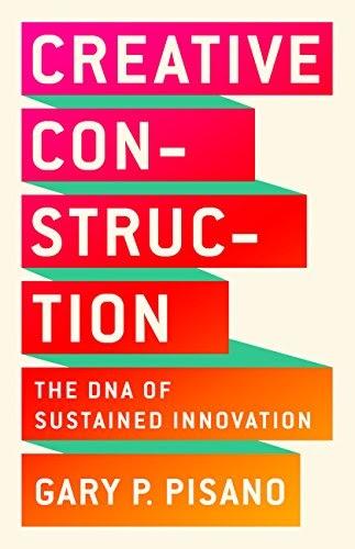 Innovation Leader Books, Creative Construction, Gary Pisano