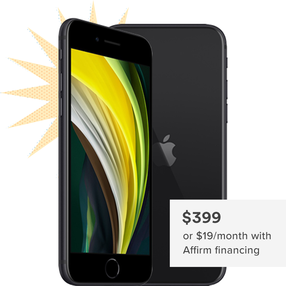 iPhone SE is $399 or $19 per month with Affirm financing