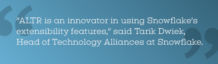 ALTR is an innovator in using Snowflake