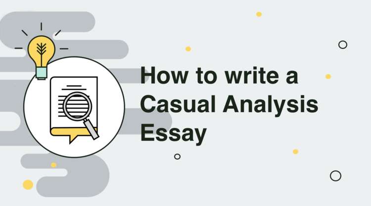 how to write a casual analysis essay