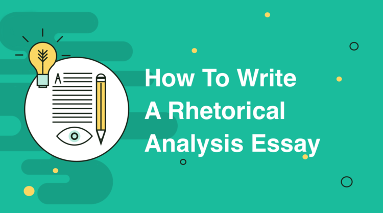How To Write A Rhetorical Analysis Essay: Definition, Outline, Pro Tips & Tricks