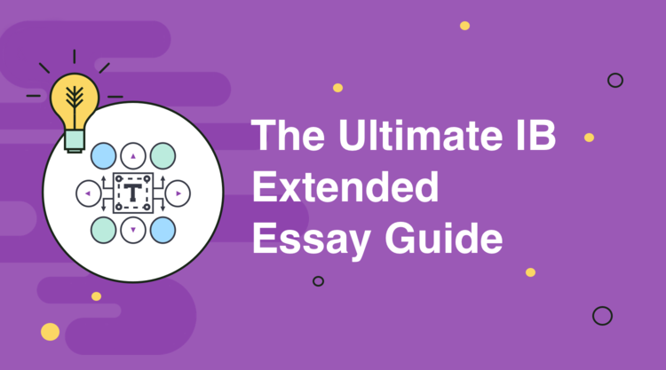 The Ultimate IB Extended Essay Guide: Ideas, Topics, Examples