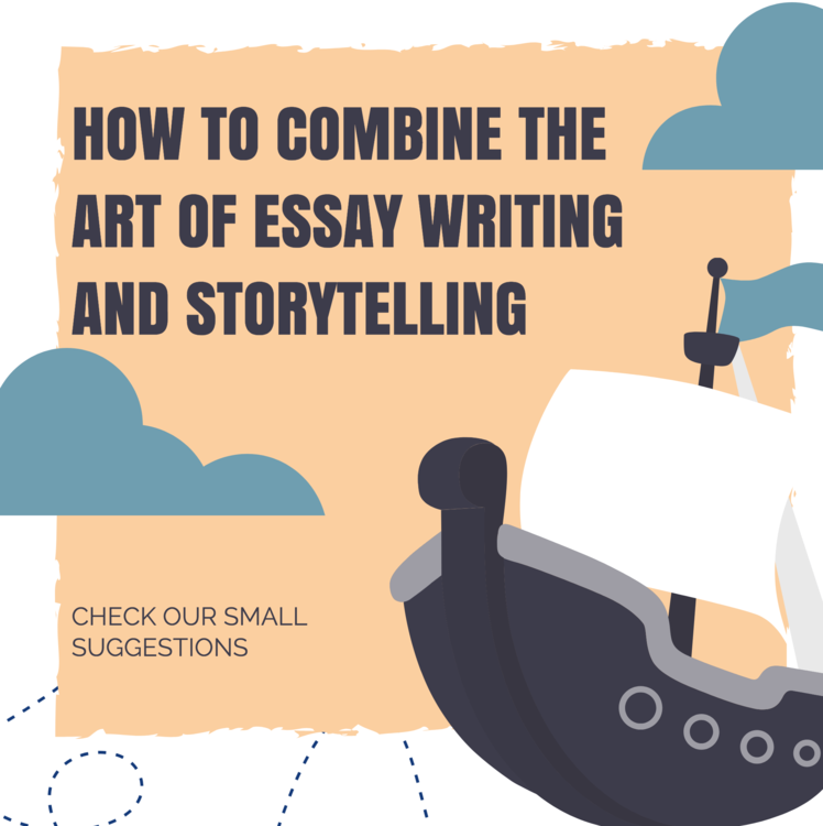 How To Combine the Art of Essay Writing and Storytelling in creative essay