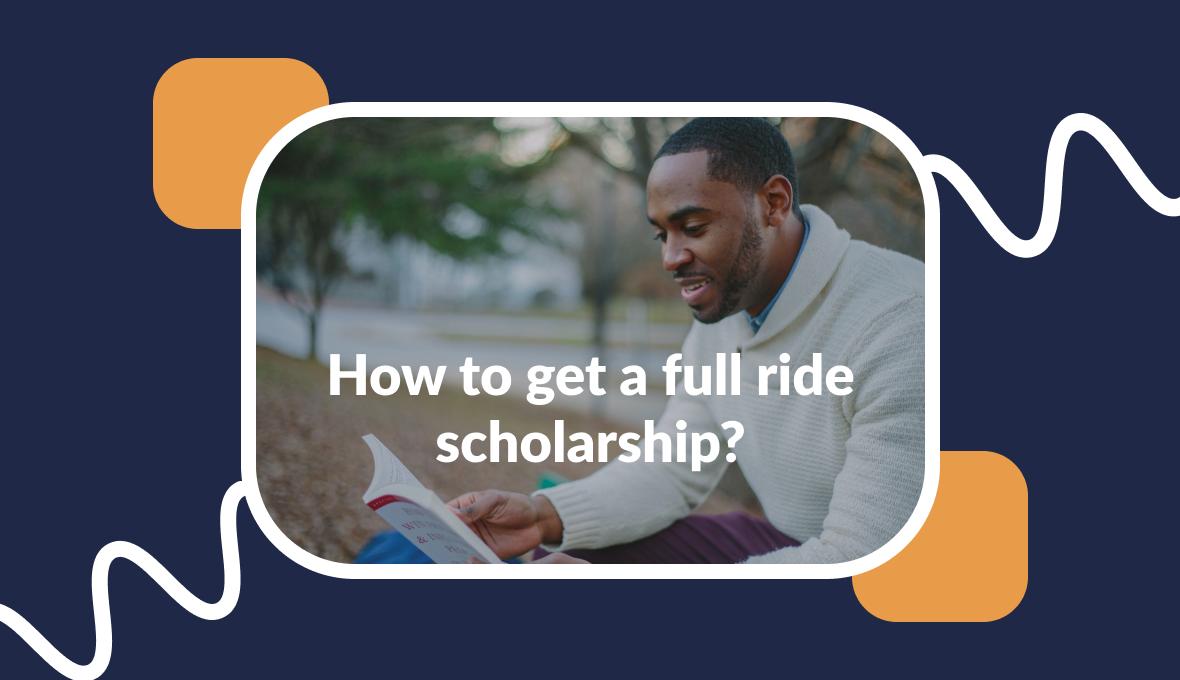 full ride scholarship guide