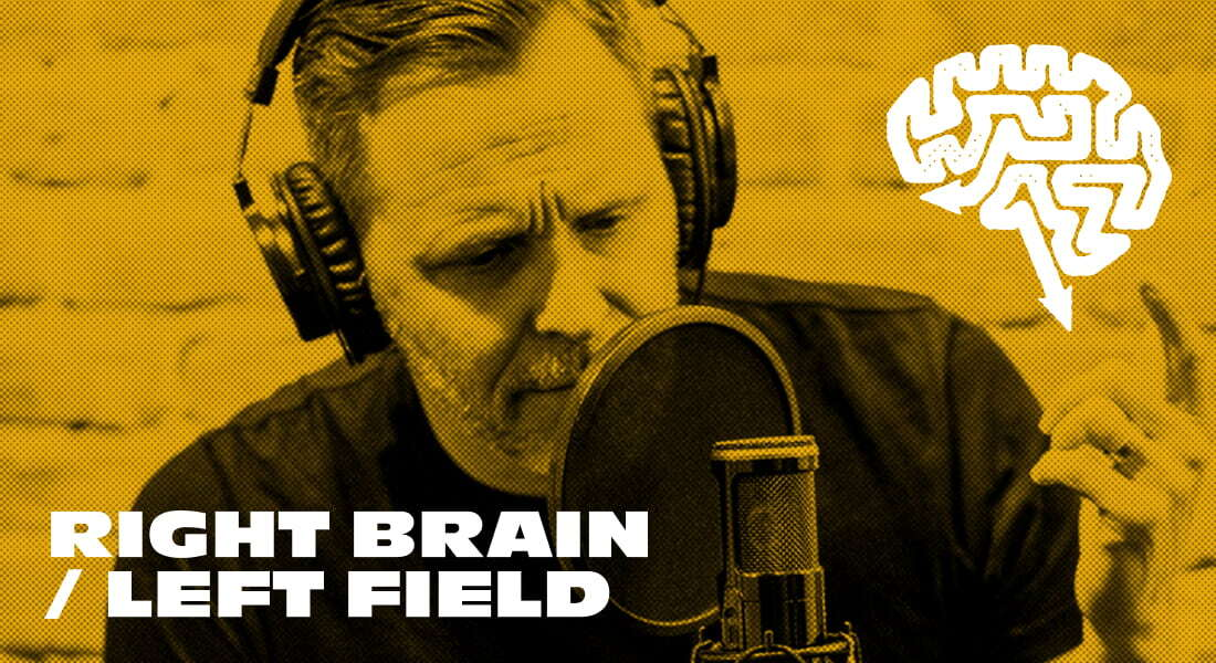 Right Brain / Left Field