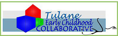 Tulane Infant and Early Childhood Mental Health