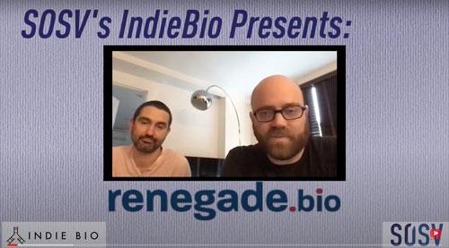 renegade.bio Cofounders Talk with SOSV & IndieBio
