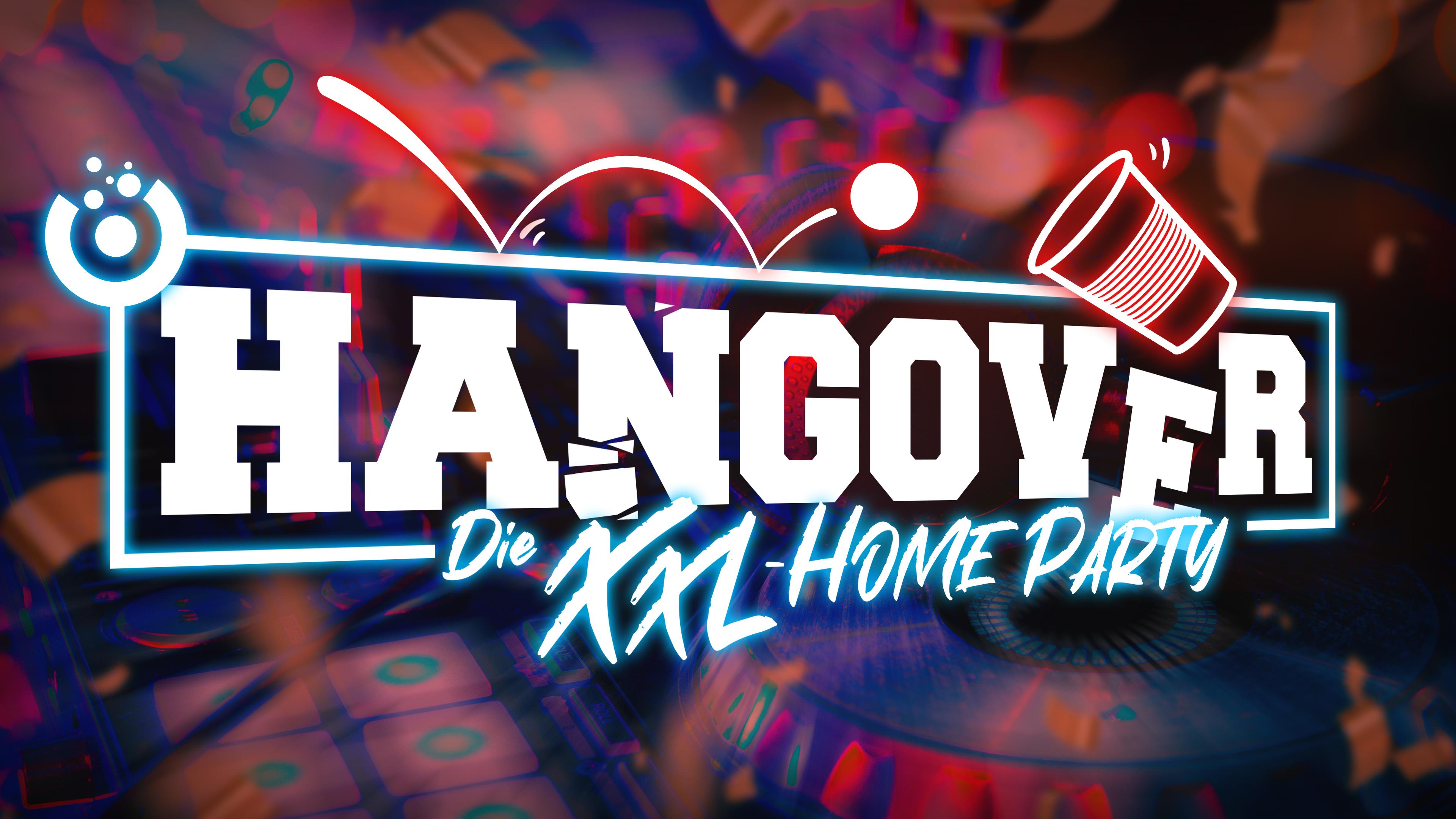 HANGOVER - DIE XXL HOMEPARTY I 20.11.