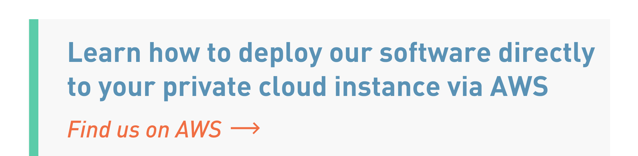 Learn how to deploy our software directly to your private cloud instance via AWS | Find us on AWS