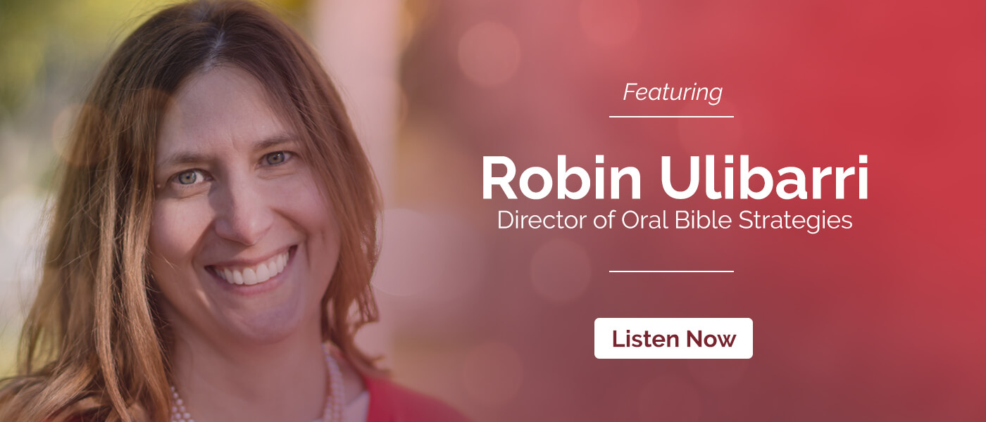 Episode 5: Oral Bible Translation featuring Robin Ulibarri