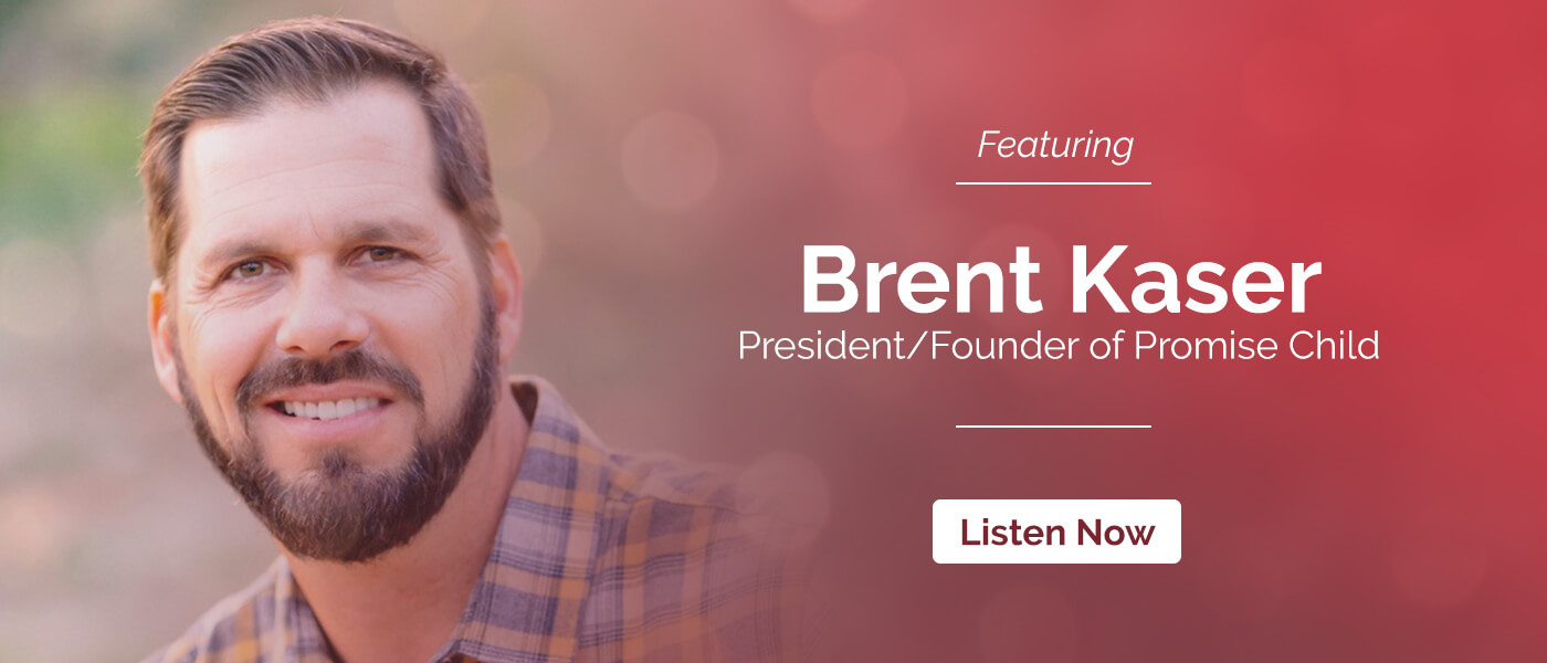 Episode 11: Promise Child featuring Brent Kaser