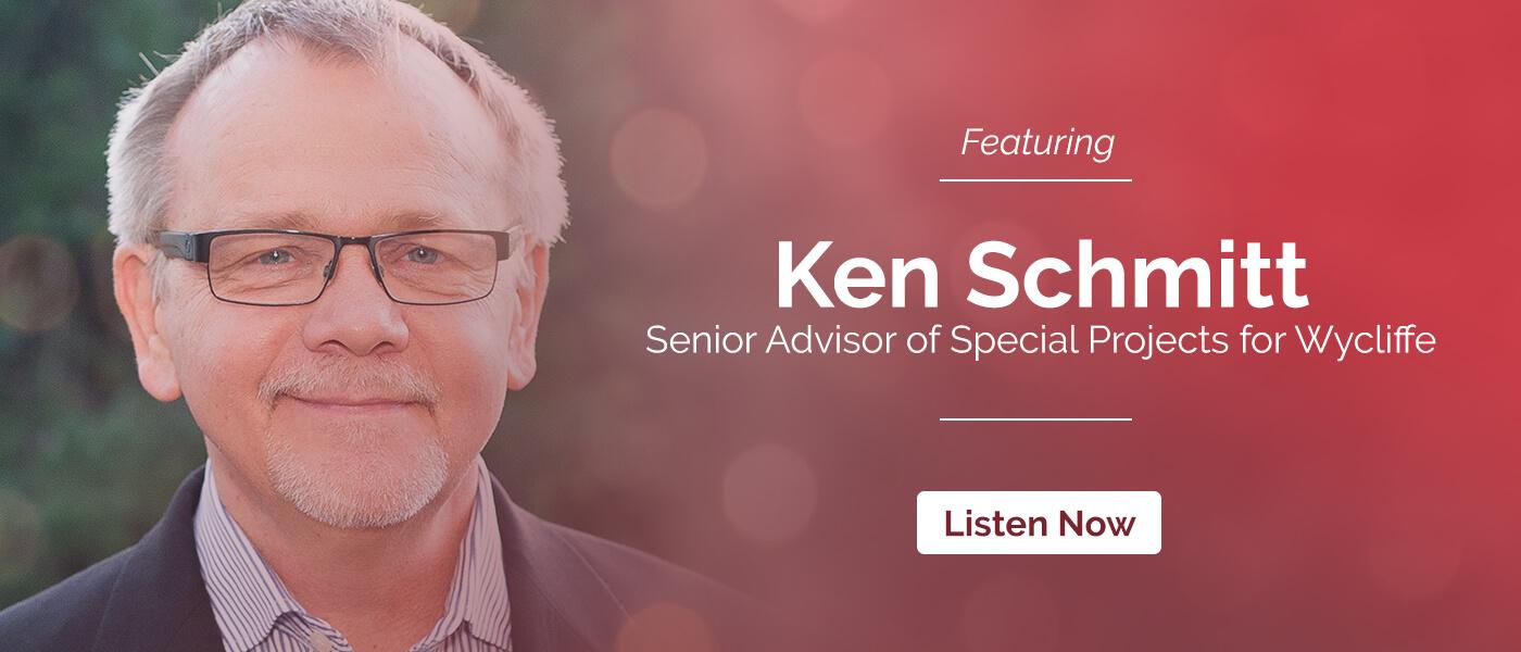 Episode 17: Wycliffe featuring Ken Schmitt