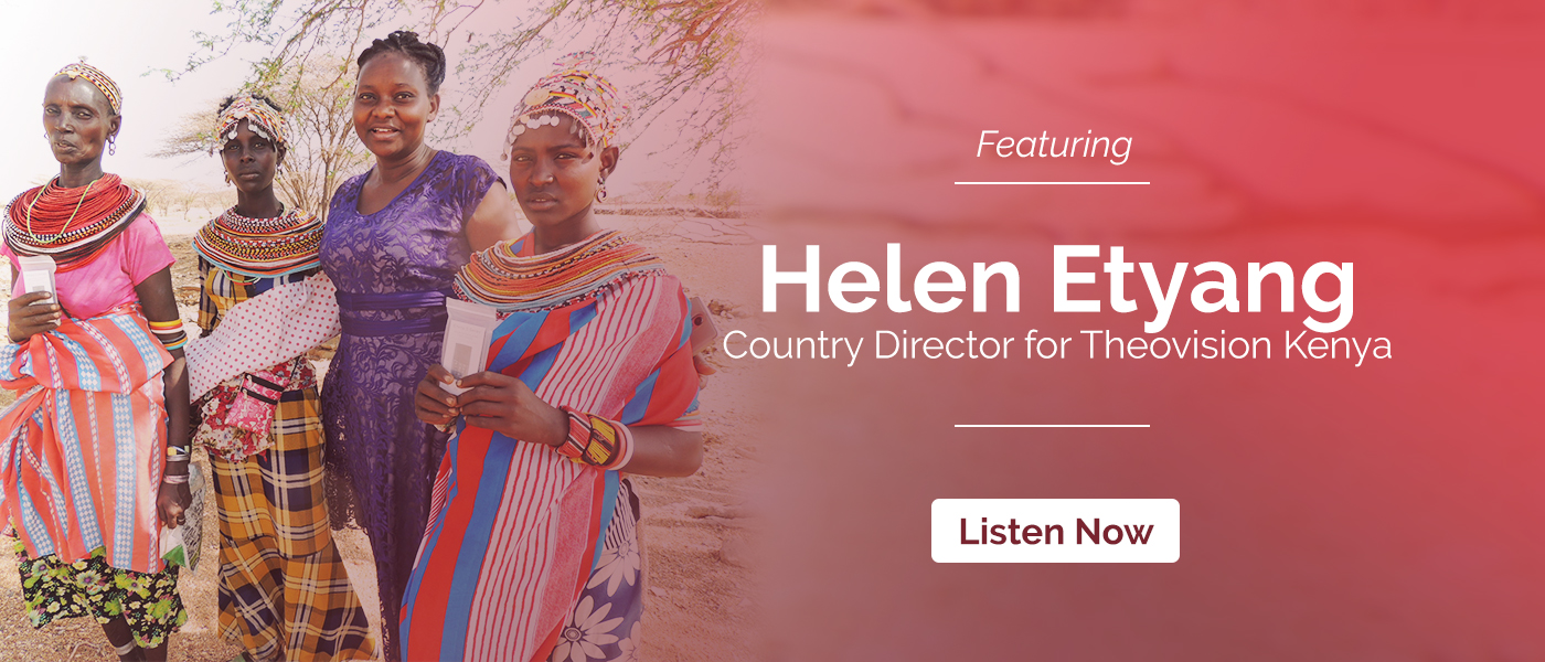 Episode 24: Theovision Kenya Featuring Helen Etyang