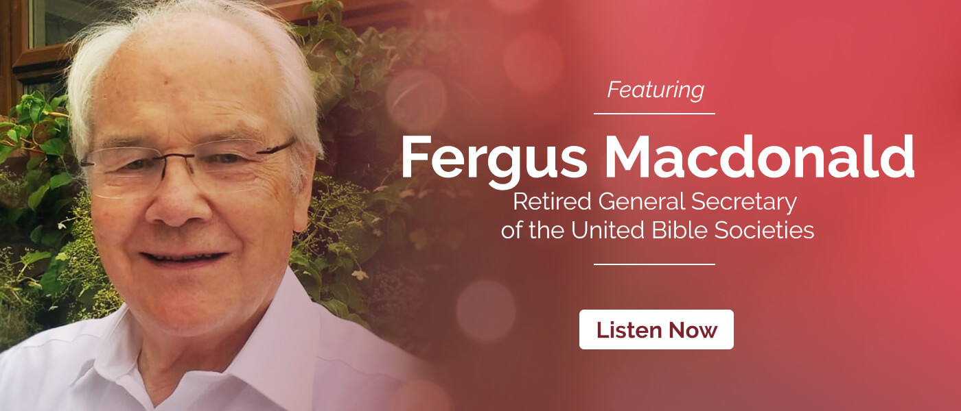 Episode 26: A Lifetime of Faithfulness Featuring Fergus Macdonald