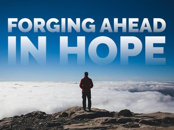 Forging Ahead in Hope