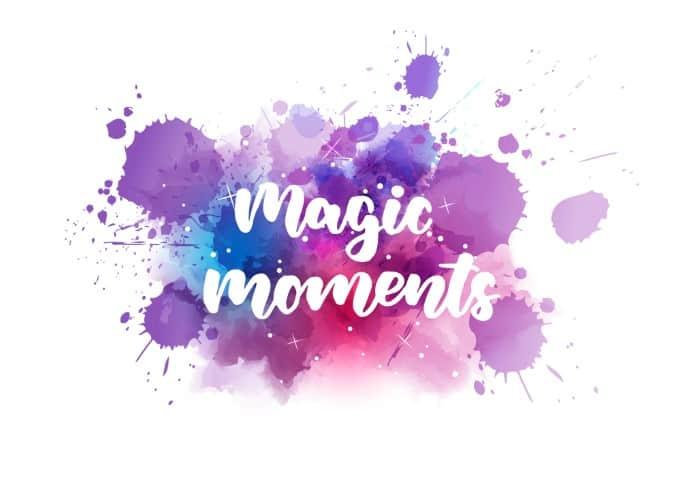 Magic Moments Extraordinary Life