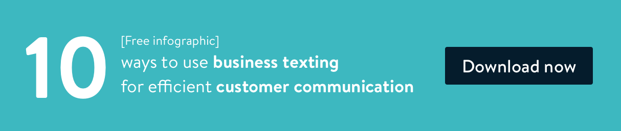 Download this free infographic to learn the top 10 ways of using business texting for efficient customer communication