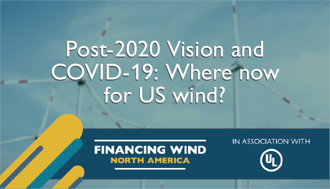 Post-2020 Vision and COVID-19: Where now for US wind?
