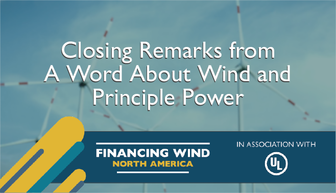 Closing remarks from A Word About Wind and Principle Power