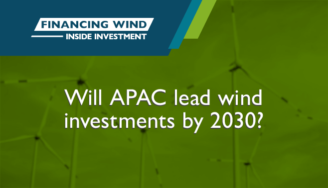 Will APAC lead wind investments by 2030?