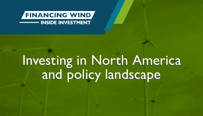 Investing in North America and policy landscape