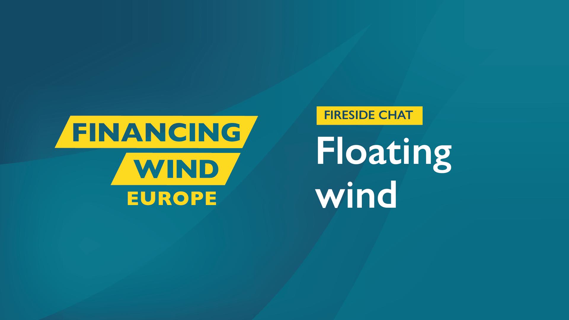 Fireside Chat: Floating wind
