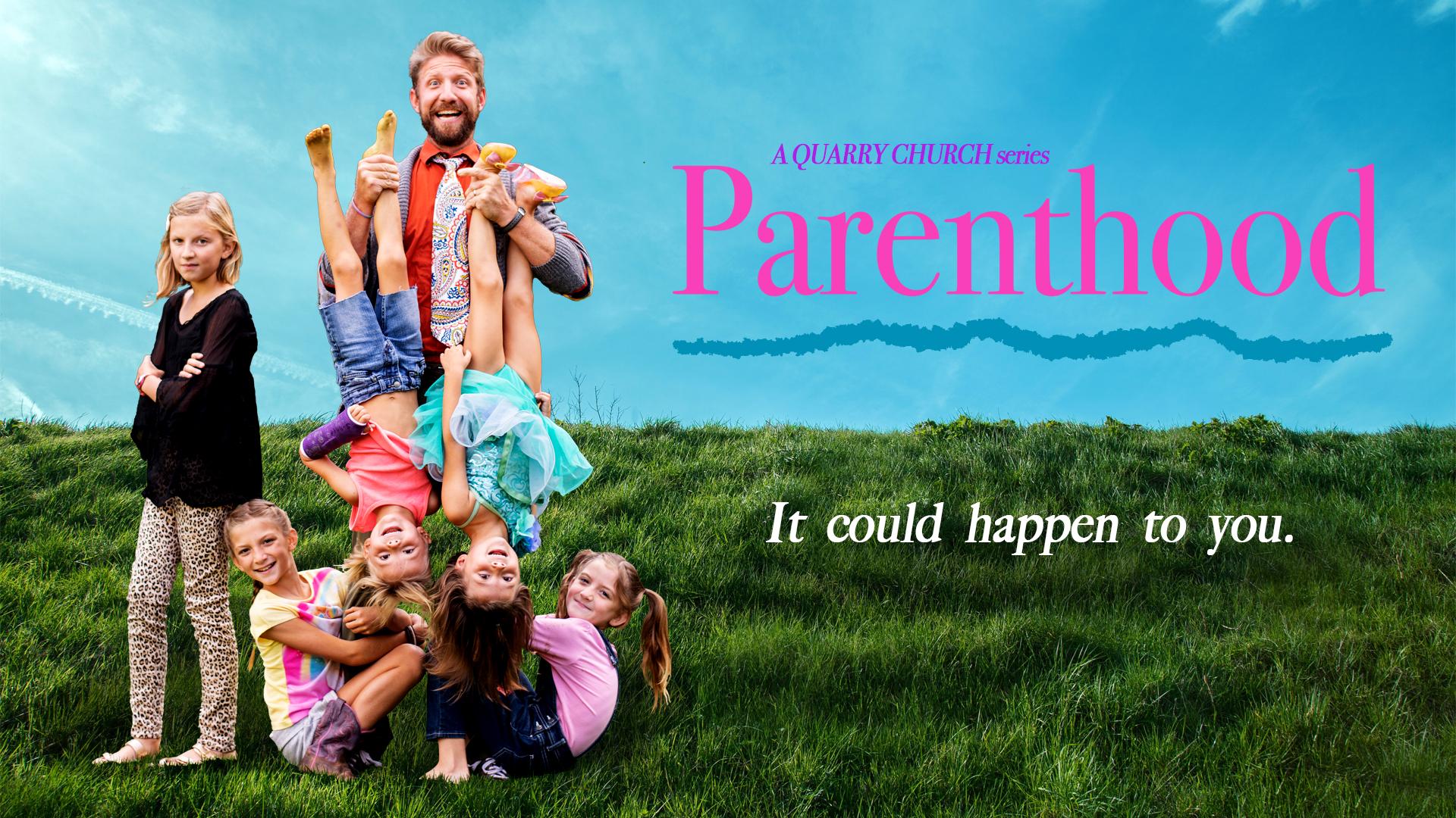 Parenthood: It could happen to you