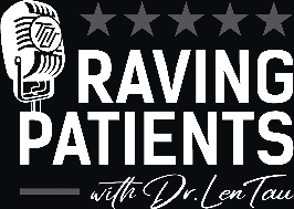 The Raving Patients Podcast with Dr. Len Tau