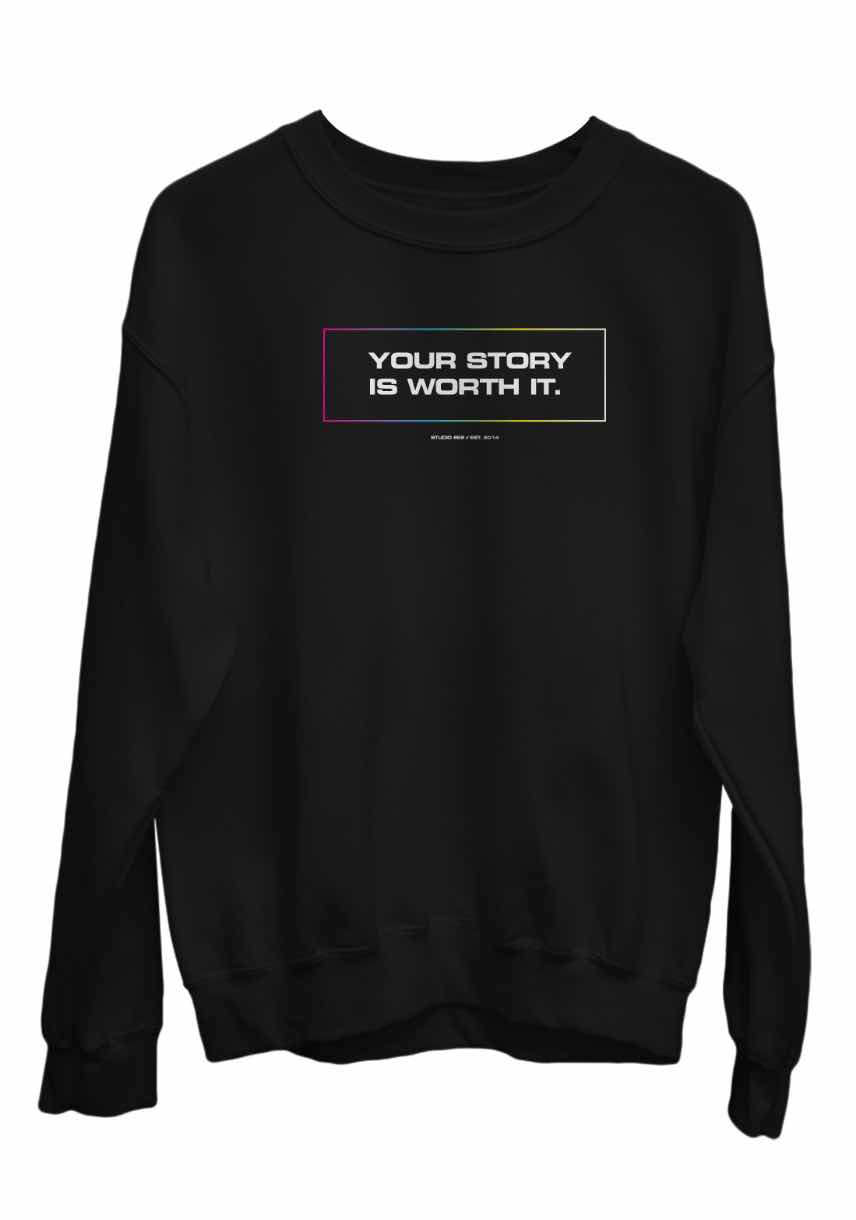 """A black crew neck sweatshirt with """"your story is worth it"""" printed on it."""