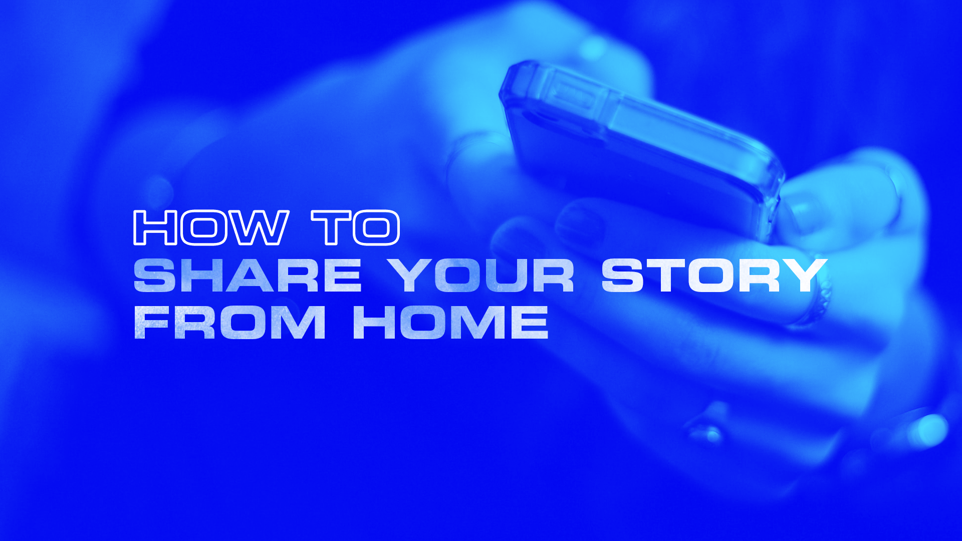 How To Share Your Story From Home