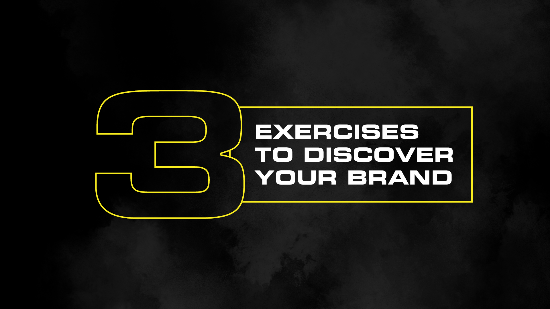 3 Exercises to Discover Your Brand