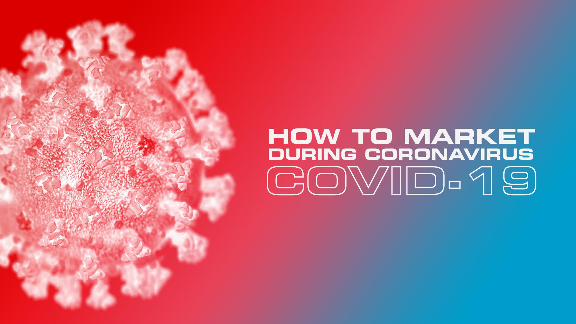 How to Market During Coronavirus