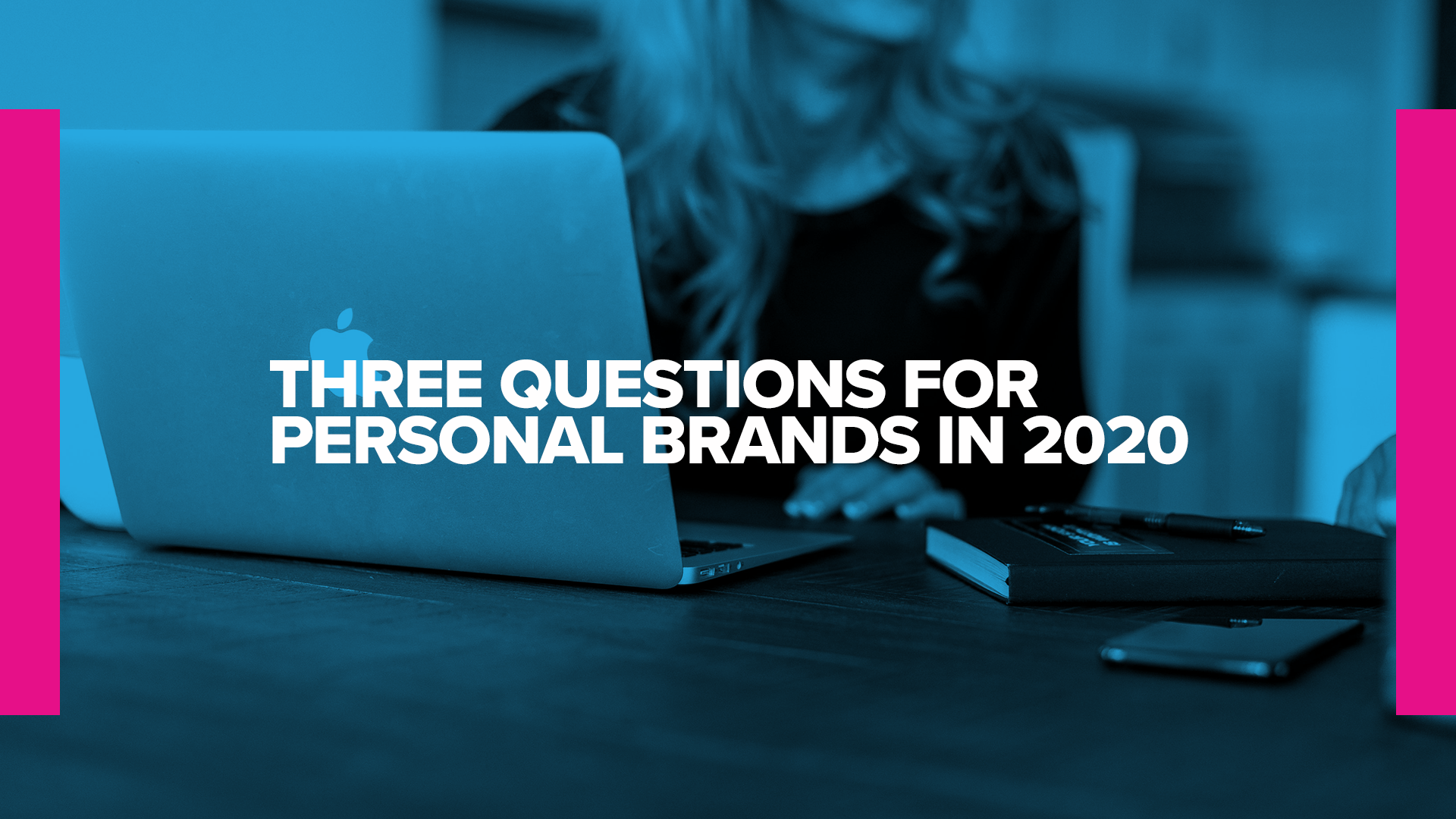 3 Questions for Personal Brands in 2020