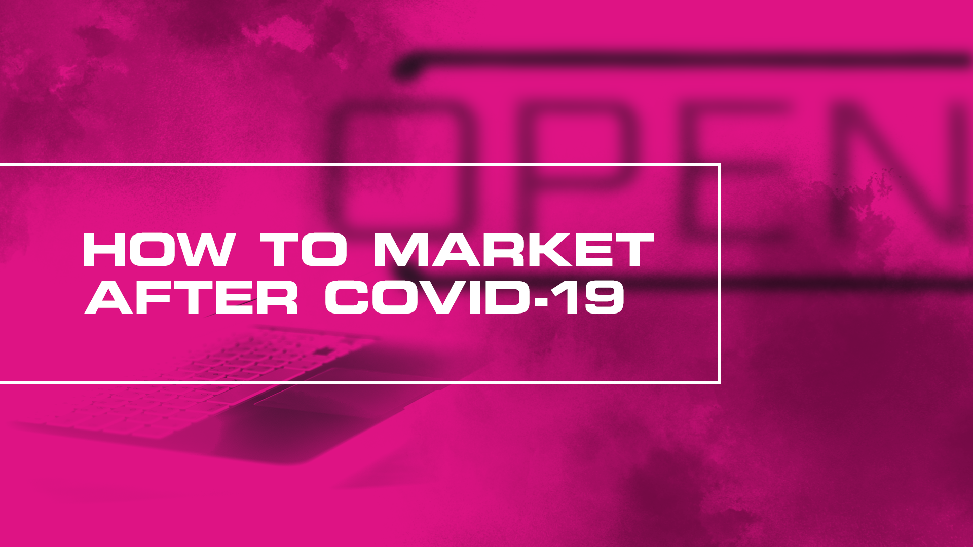 How to Market After COVID-19