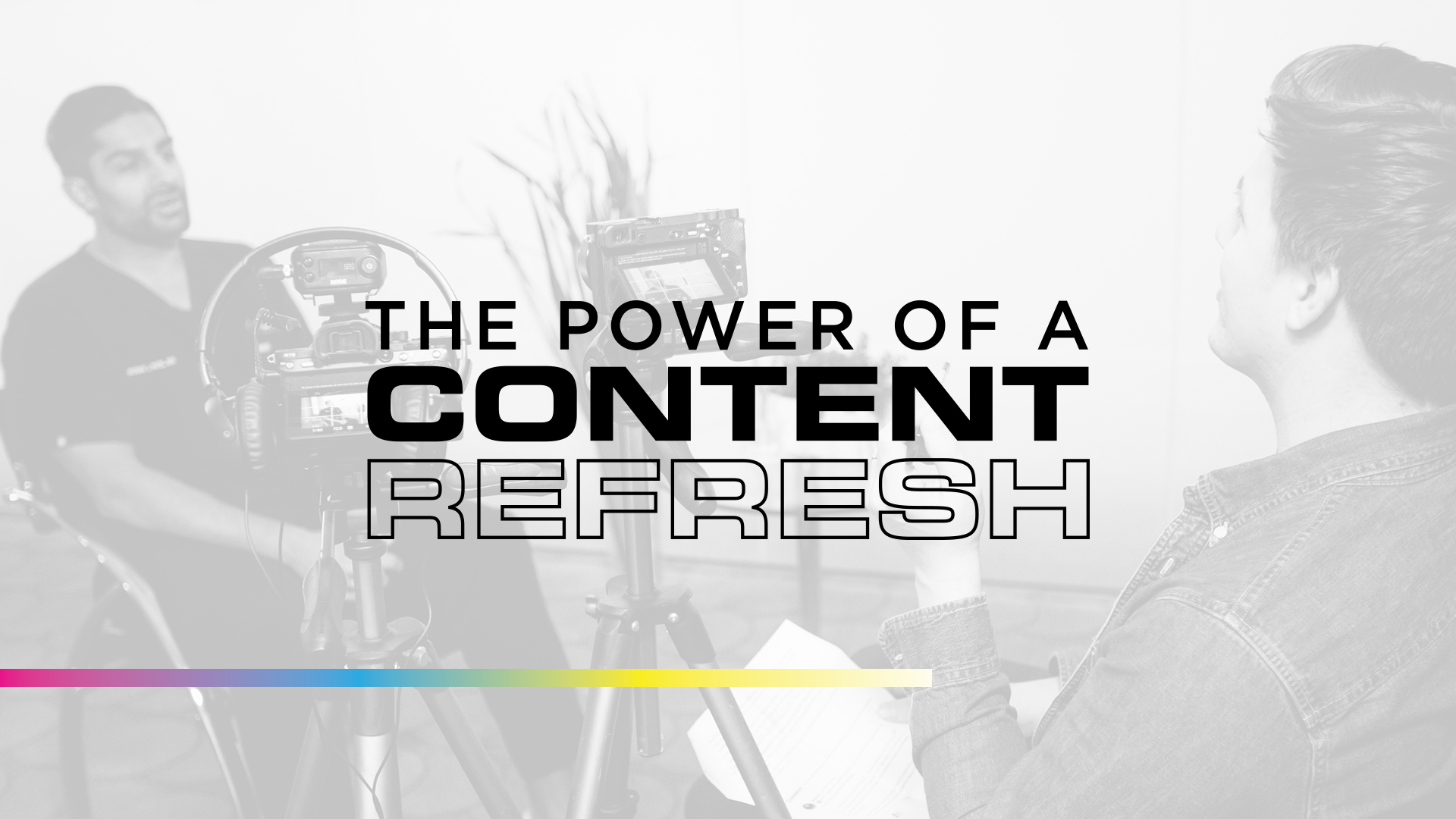 The Power of a Content Refresh
