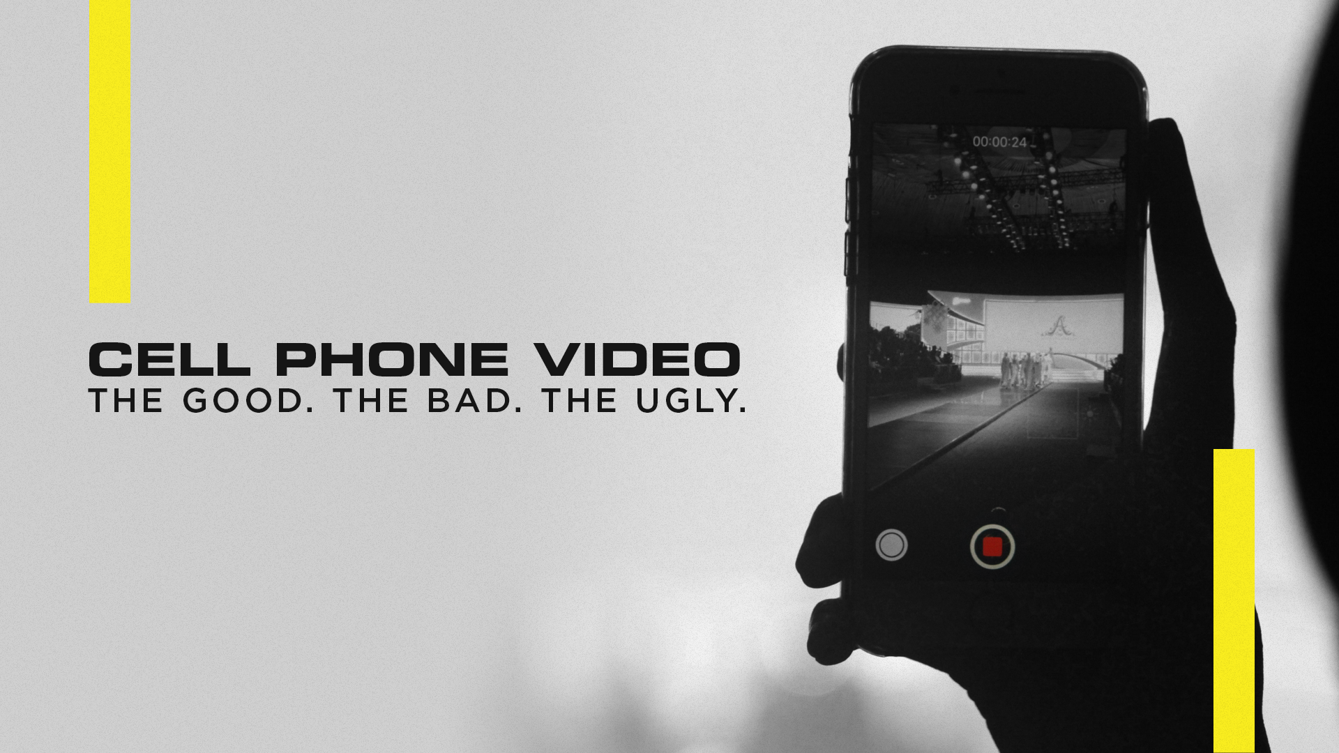 Cell Phone Video: The Good, The Bad, The Ugly