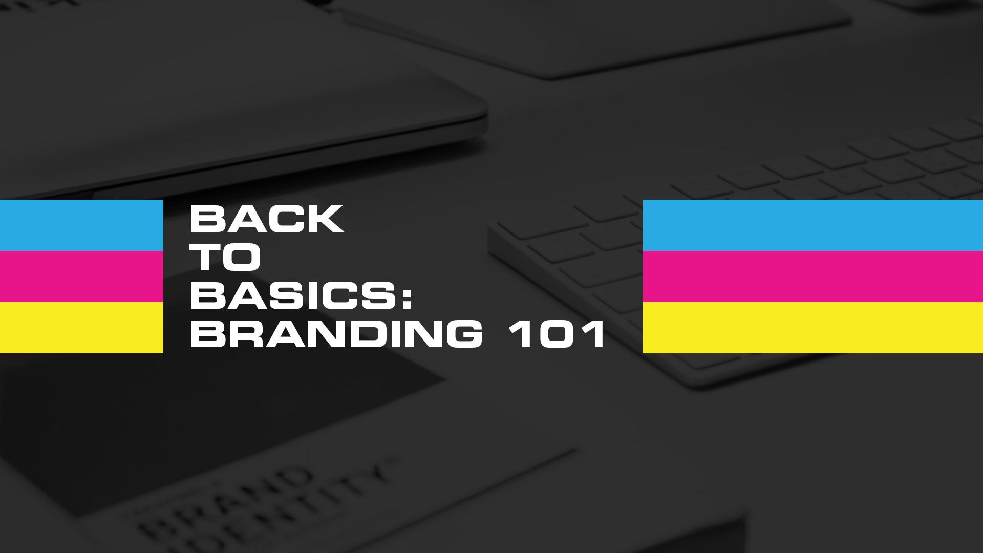 Back to Basics: Brand 101