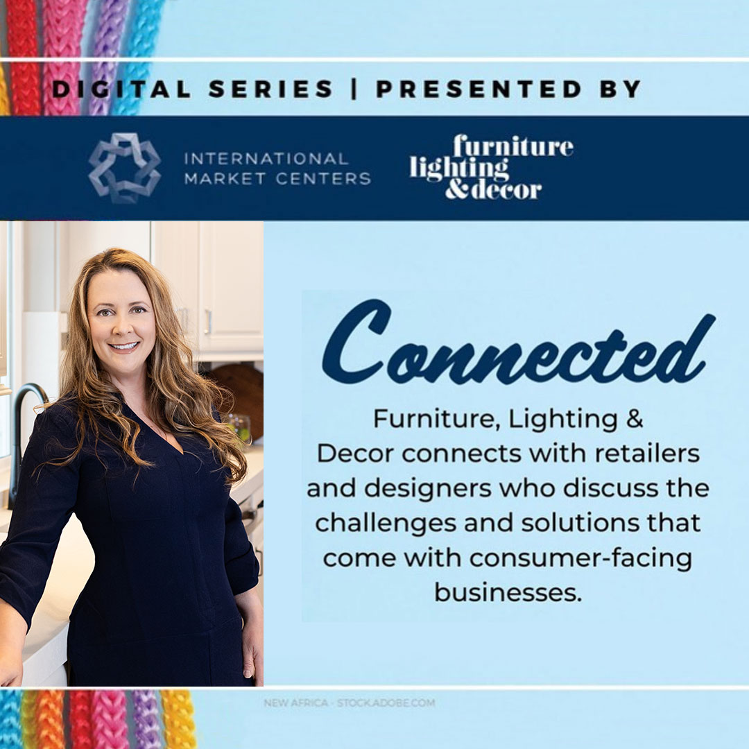 Furniture Lighting & Decor Connected Series Featuring Tanna Edler