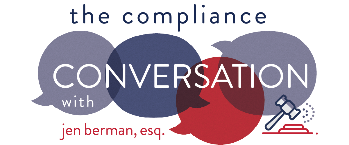 The Compliance Conversation with Jen Berman, Esq.