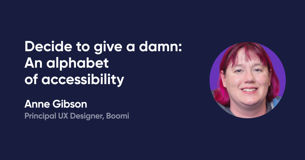 Decide to give a damn: An alphabet of accessibility