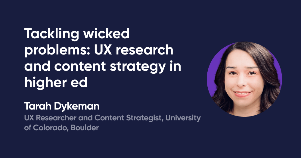 Tackling wicked problems: UX research and content strategy in higher ed