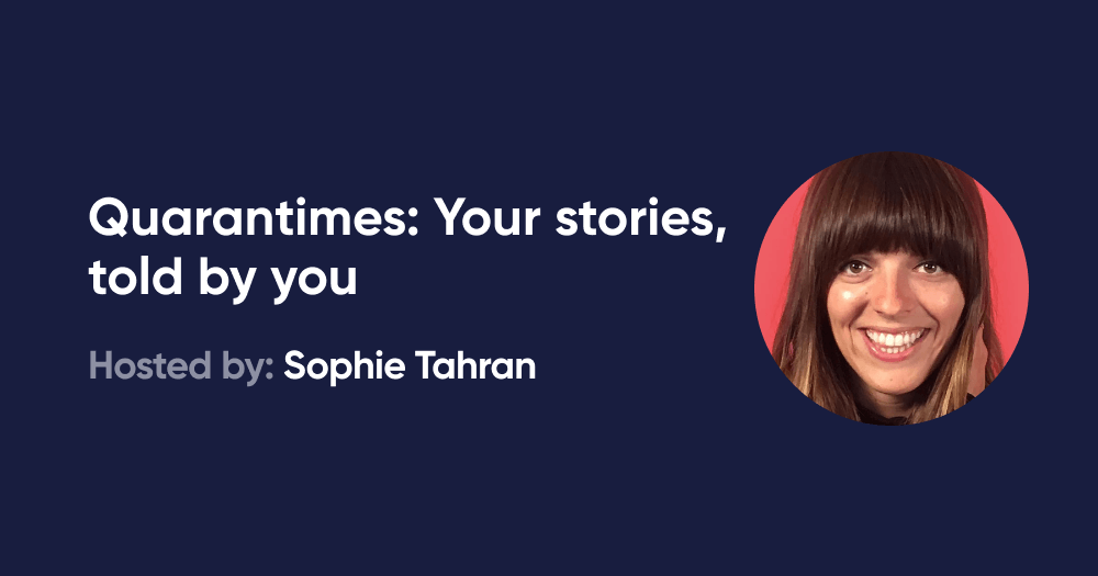 Quarantimes: Your stories, told by you