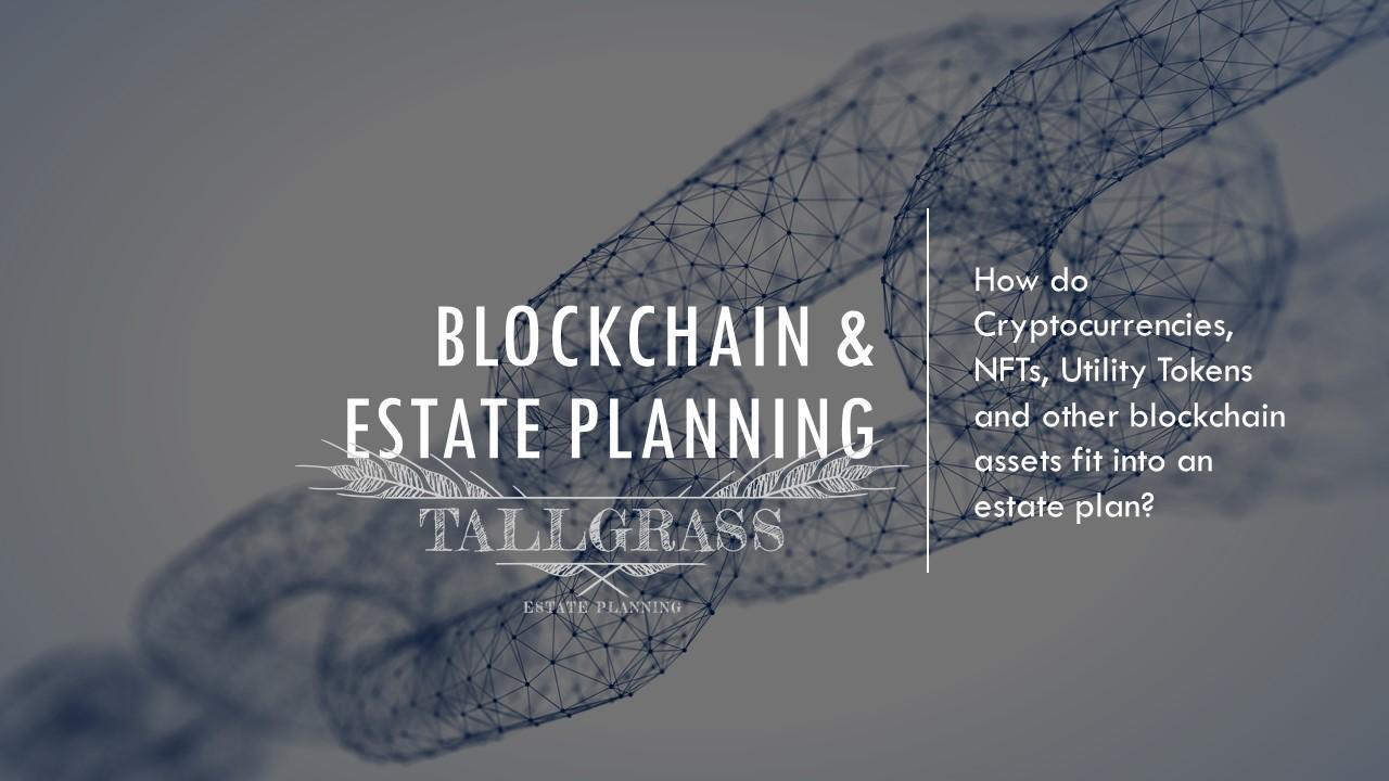 Blockchain & Your Estate Plan