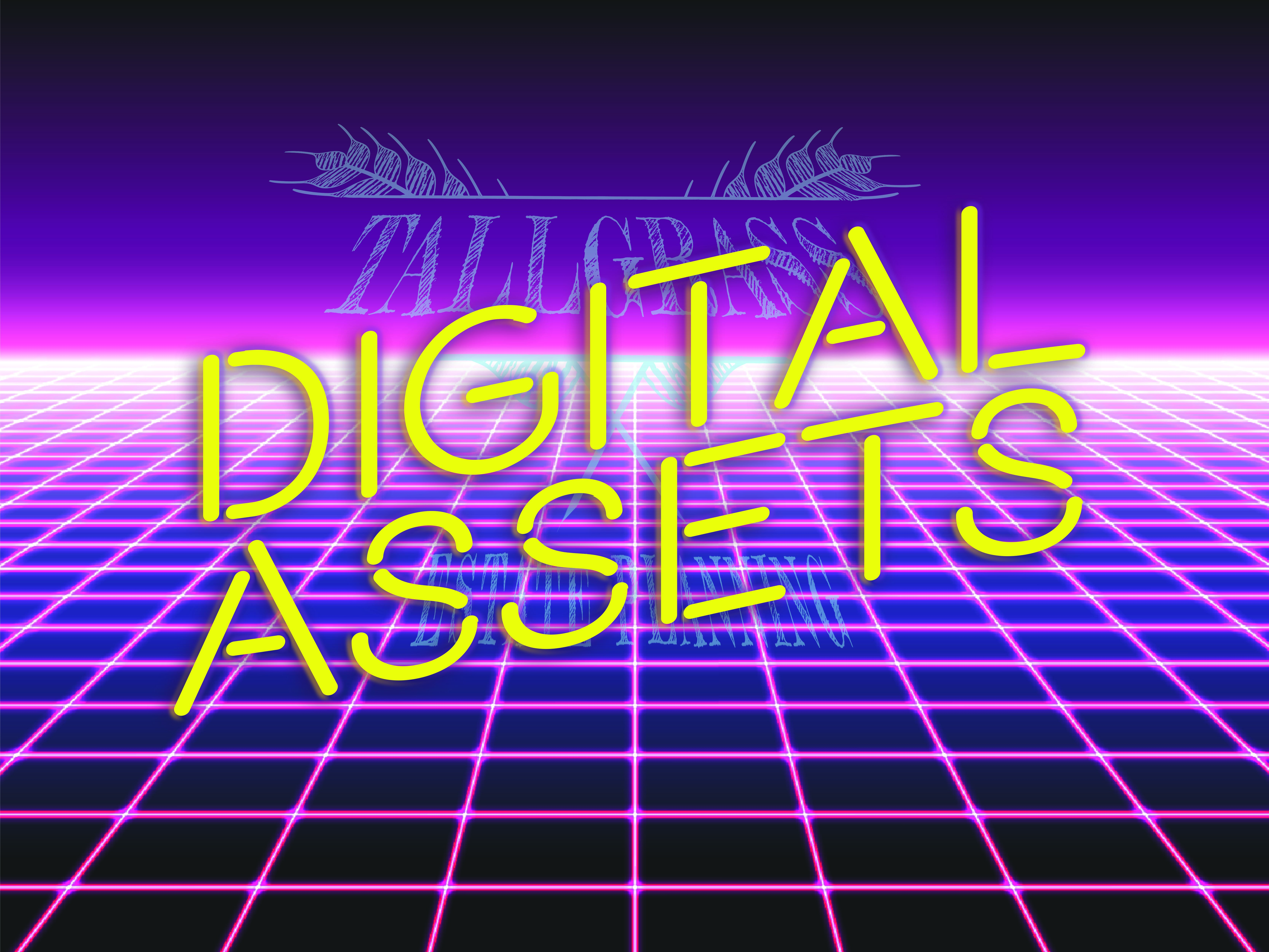 Don't Forget Your Digital Assets